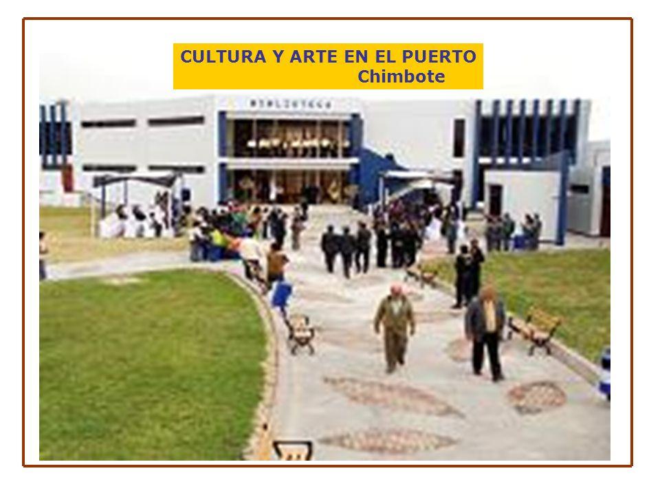 CULTURA Y ARTE EN EL PUERTO Chimbote