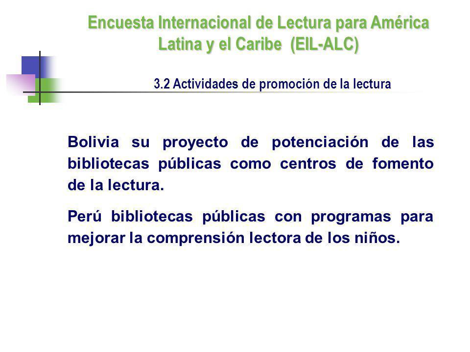 Bolivia su proyecto de potenciación de las bibliotecas públicas como centros de fomento de la lectura. Perú bibliotecas públicas con programas para me