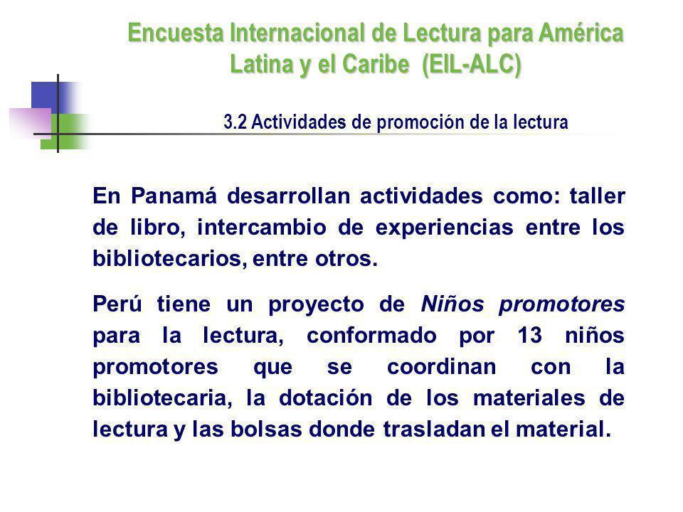 En Panamá desarrollan actividades como: taller de libro, intercambio de experiencias entre los bibliotecarios, entre otros. Perú tiene un proyecto de