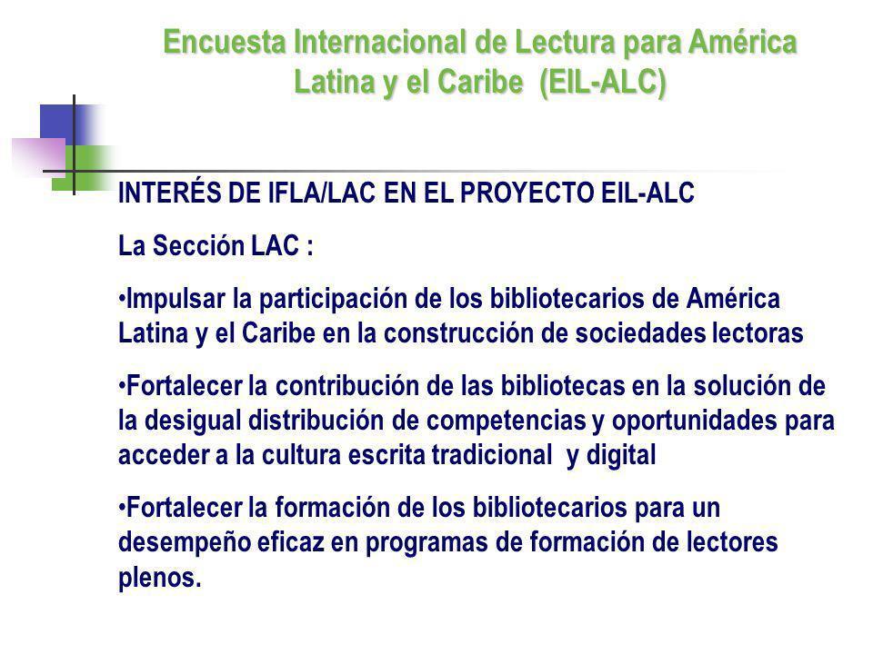 INTERÉS DE IFLA/LAC EN EL PROYECTO EIL-ALC La Sección LAC : Impulsar la participación de los bibliotecarios de América Latina y el Caribe en la constr