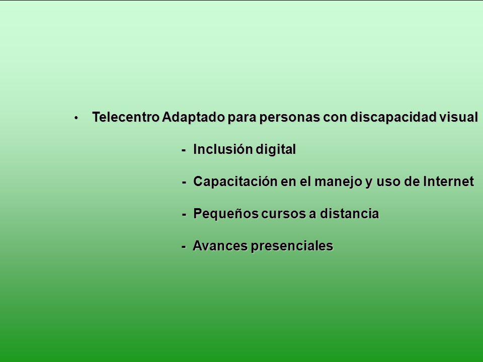 Telecentro Adaptado para personas con discapacidad visual Telecentro Adaptado para personas con discapacidad visual - Inclusión digital - Inclusión di