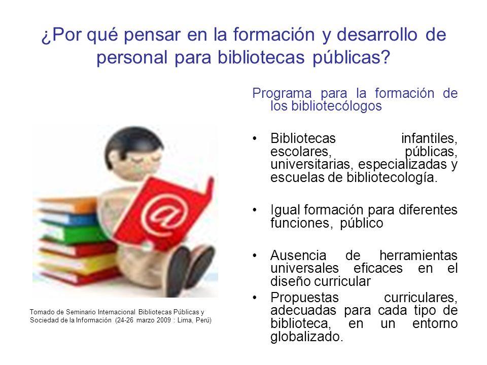 ¿Por qué pensar en la formación y desarrollo de personal para bibliotecas públicas.