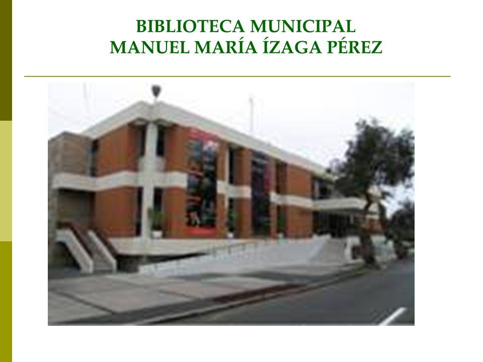 BIBLIOTECA MUNICIPAL MANUEL MARÍA ÍZAGA PÉREZ