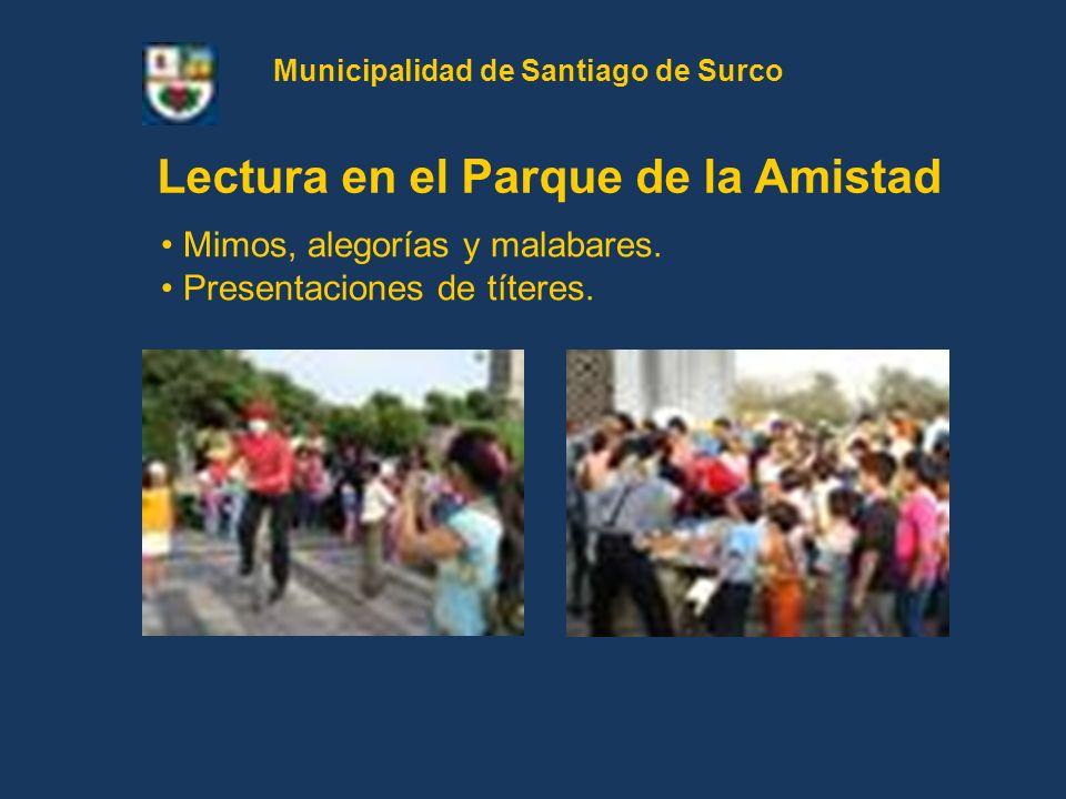 Mimos, alegorías y malabares. Presentaciones de títeres. Lectura en el Parque de la Amistad Municipalidad de Santiago de Surco
