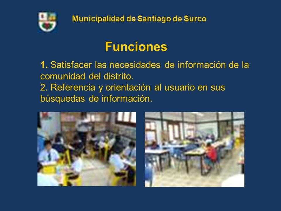 1. Satisfacer las necesidades de información de la comunidad del distrito. 2. Referencia y orientación al usuario en sus búsquedas de información. Fun