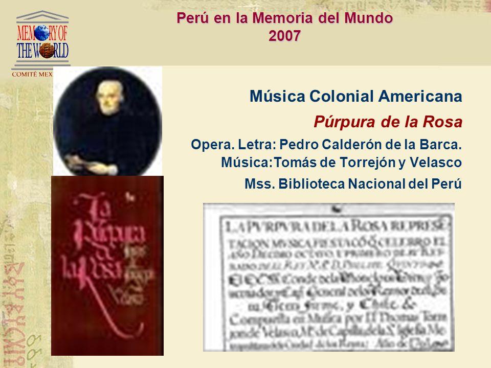Bolivia en la Memoria del Mundo 2007 Bolivia Música Colonial Americana Villancicos Letra: Sor Juana Inés de la Cruz Música: Juan de Araujo y Antonio D