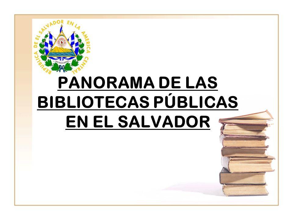 PANORAMA DE LAS BIBLIOTECAS PÚBLICAS EN EL SALVADOR