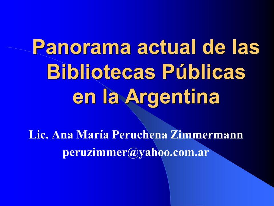 Panorama actual de las Bibliotecas Públicas en la Argentina Lic.