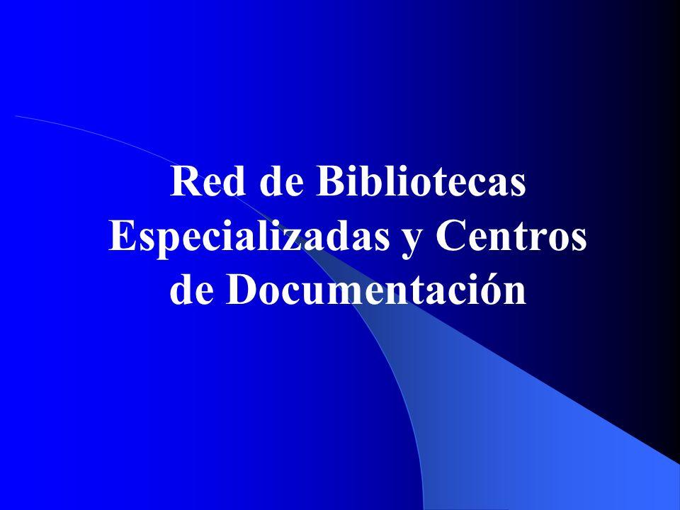 Red de Bibliotecas Especializadas y Centros de Documentación