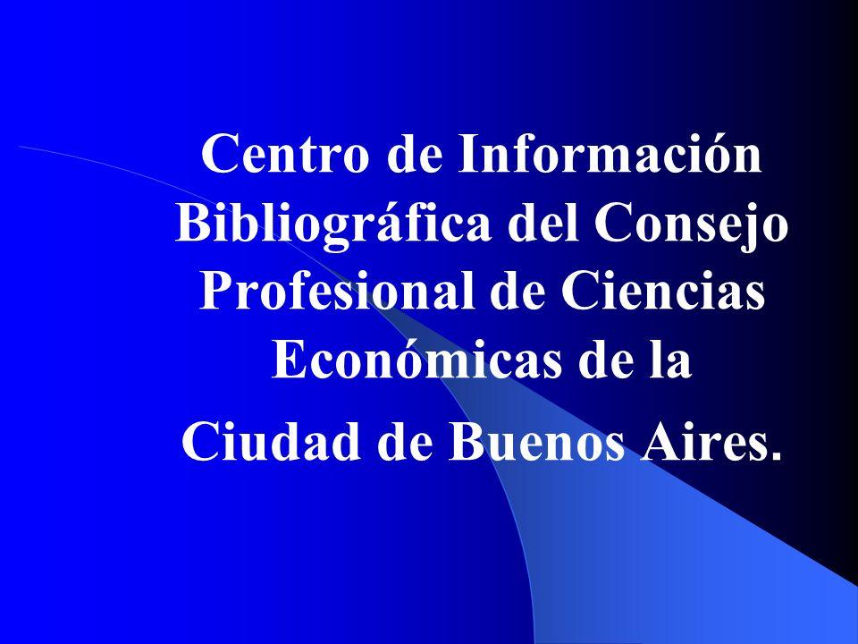 Centro de Información Bibliográfica del Consejo Profesional de Ciencias Económicas de la Ciudad de Buenos Aires.