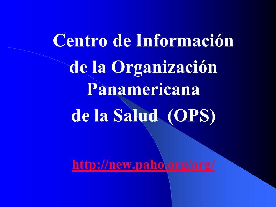 Centro de Información de la Organización Panamericana de la Salud (OPS) http://new.paho.org/arg/