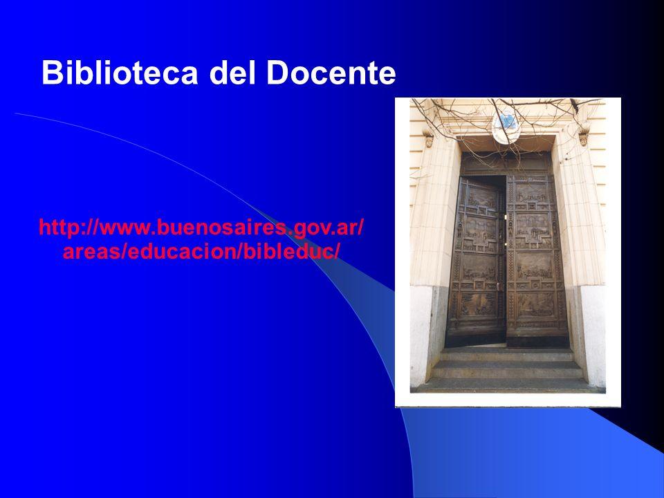 Biblioteca del Docente http://www.buenosaires.gov.ar/ areas/educacion/bibleduc/