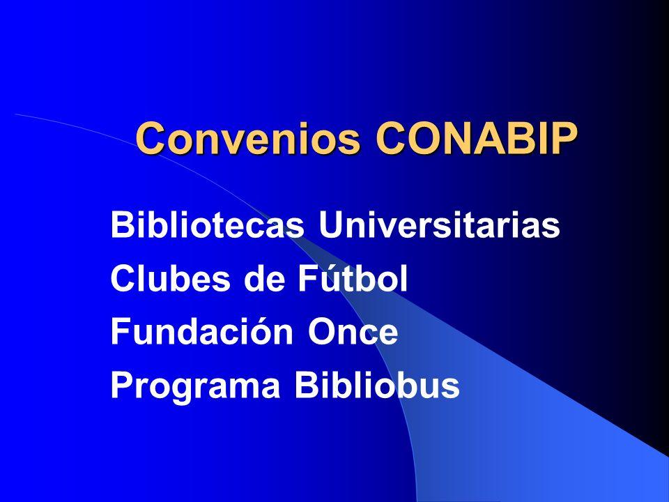 Convenios CONABIP Bibliotecas Universitarias Clubes de Fútbol Fundación Once Programa Bibliobus