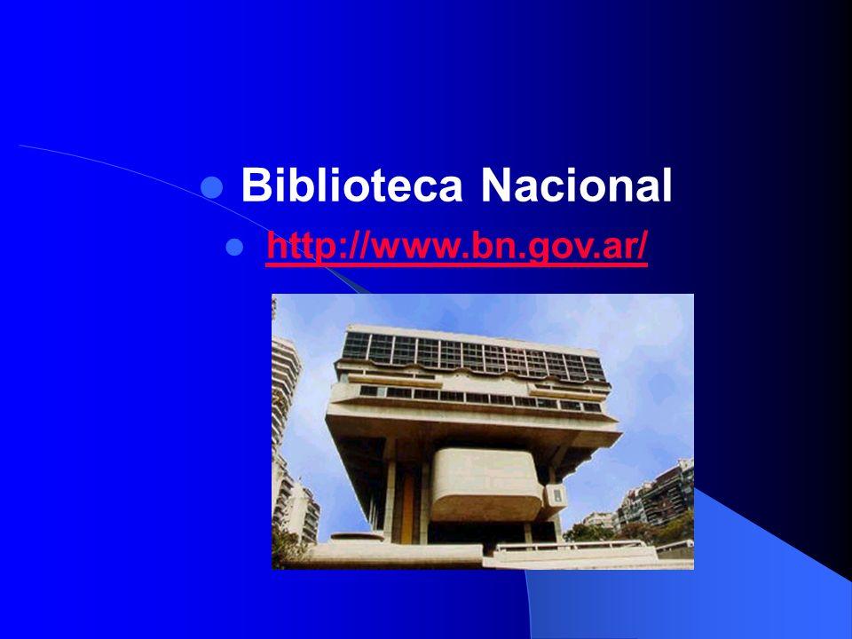 Biblioteca Nacional http://www.bn.gov.ar/
