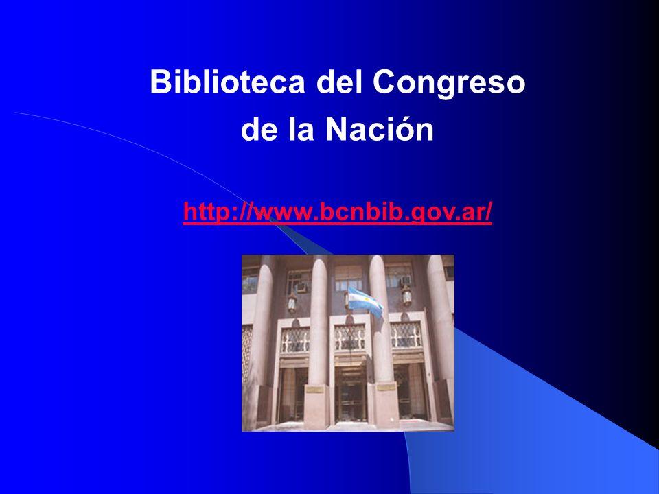 Biblioteca del Congreso de la Nación http://www.bcnbib.gov.ar/