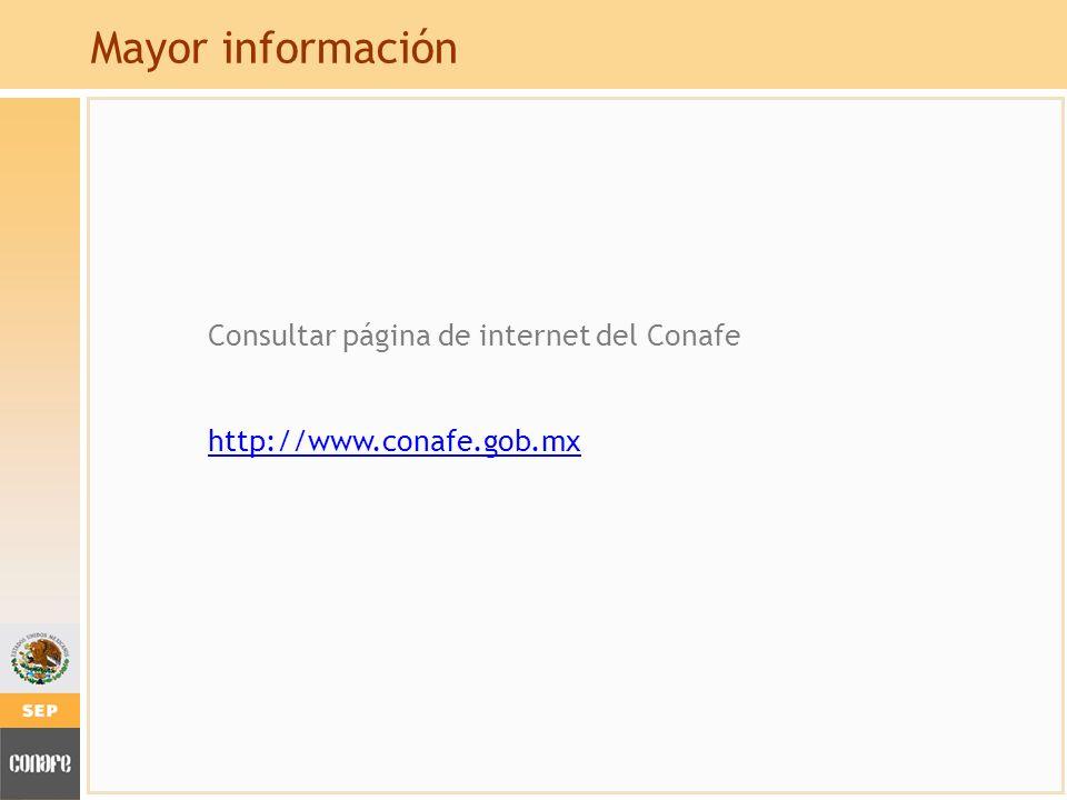 Consultar página de internet del Conafe http://www.conafe.gob.mx Mayor información
