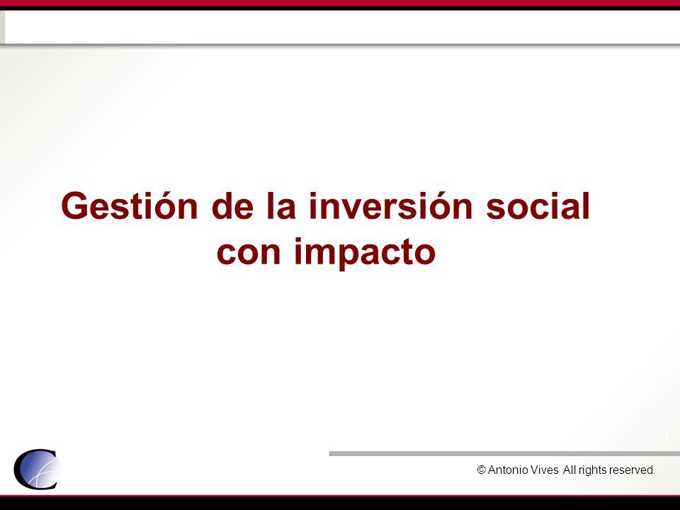 © Antonio Vives All rights reserved. Gestión de la inversión social con impacto