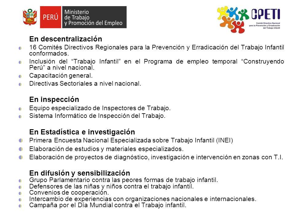 En descentralización 16 Comités Directivos Regionales para la Prevención y Erradicación del Trabajo Infantil conformados. Inclusión del Trabajo Infant