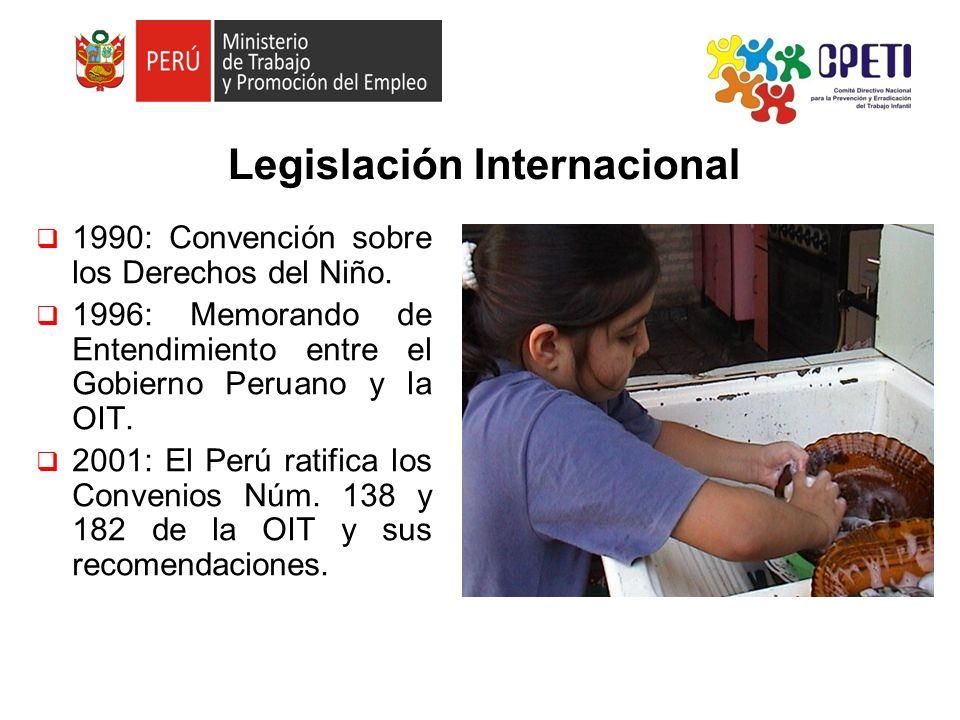1990: Convención sobre los Derechos del Niño. 1996: Memorando de Entendimiento entre el Gobierno Peruano y la OIT. 2001: El Perú ratifica los Convenio