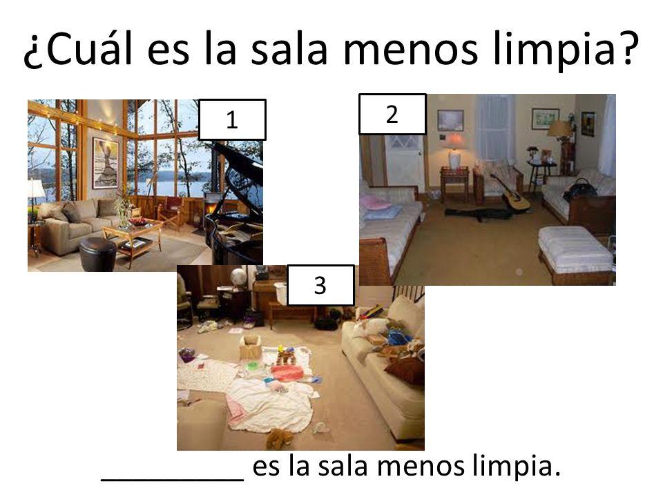 ¿Cuál es la sala menos limpia? 1 2 3 _________ es la sala menos limpia.
