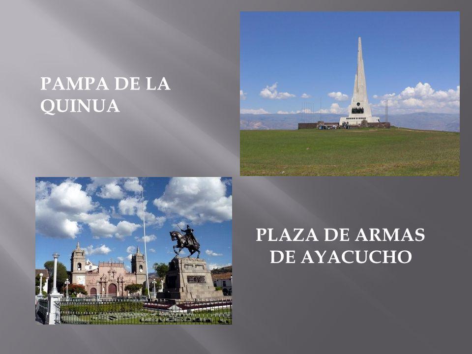 PAMPA DE LA QUINUA PLAZA DE ARMAS DE AYACUCHO