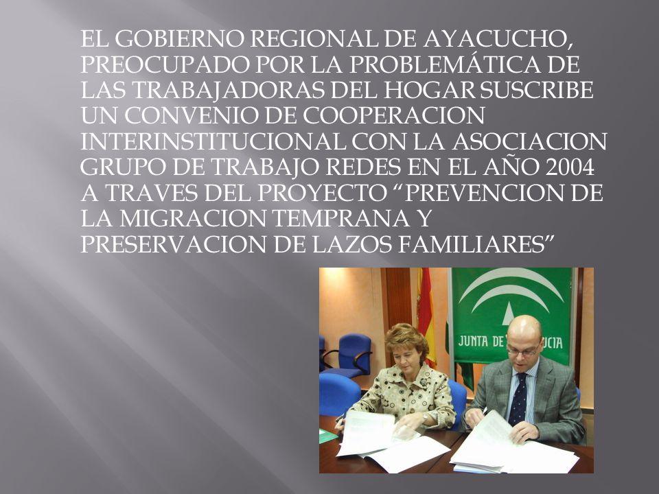 EL GOBIERNO REGIONAL DE AYACUCHO, PREOCUPADO POR LA PROBLEMÁTICA DE LAS TRABAJADORAS DEL HOGAR SUSCRIBE UN CONVENIO DE COOPERACION INTERINSTITUCIONAL