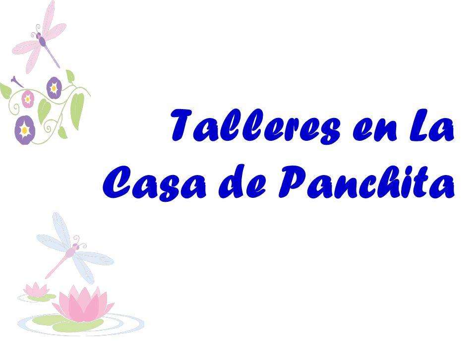 Talleres en La Casa de Panchita