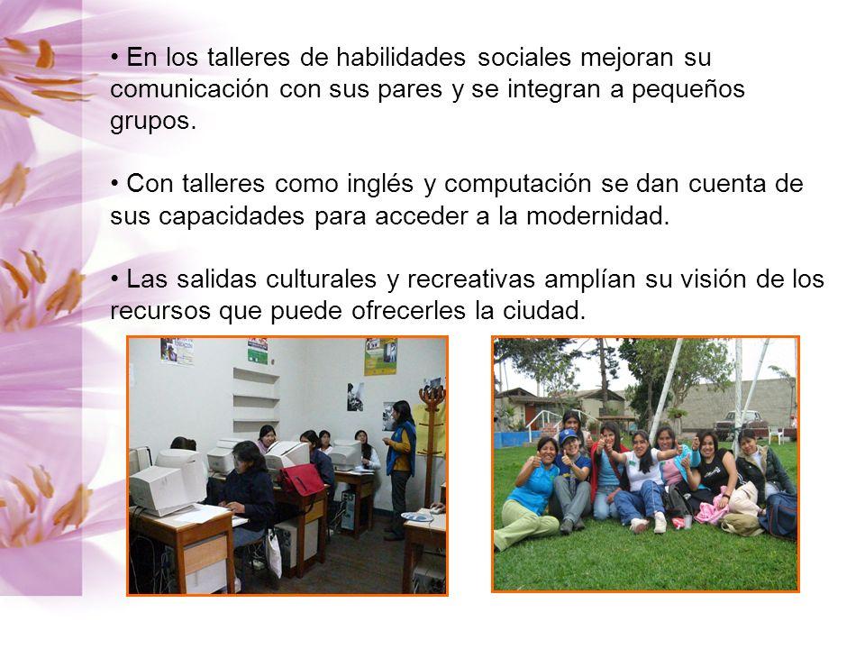 En los talleres de habilidades sociales mejoran su comunicación con sus pares y se integran a pequeños grupos.
