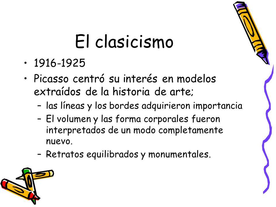 El clasicismo 1916-1925 Picasso centró su interés en modelos extraídos de la historia de arte; –las líneas y los bordes adquirieron importancia –El vo
