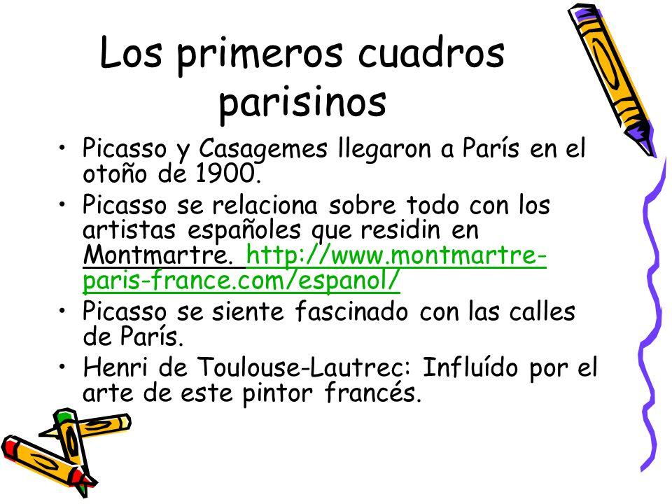 Los primeros cuadros parisinos Picasso y Casagemes llegaron a París en el otoño de 1900. Picasso se relaciona sobre todo con los artistas españoles qu