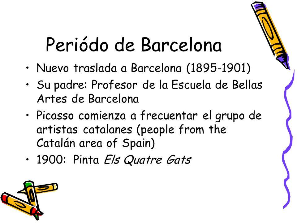 Periódo de Barcelona Nuevo traslada a Barcelona (1895-1901) Su padre: Profesor de la Escuela de Bellas Artes de Barcelona Picasso comienza a frecuenta