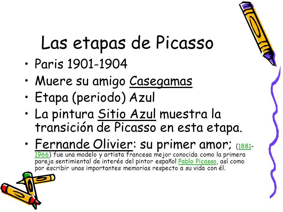 Las etapas de Picasso Paris 1901-1904 Muere su amigo Casegamas Etapa (periodo) Azul La pintura Sitio Azul muestra la transición de Picasso en esta eta