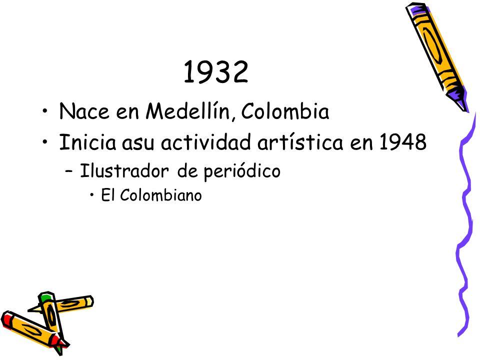 Sus exposiciónes de arte Exposición de Pintores Antioqueños –Medellín, 1948 (su primera exposición en conjunto) 1951 se translada a Bogotá Celebra su primera exposición individual –Mujer llorando, 1949