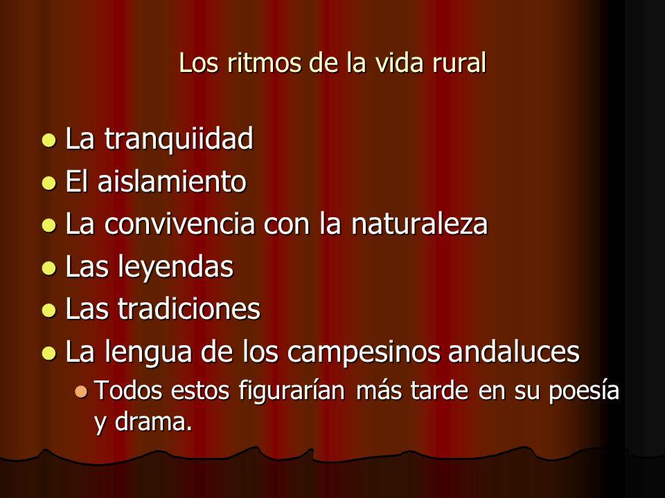 Los ritmos de la vida rural La tranquiidad La tranquiidad El aislamiento El aislamiento La convivencia con la naturaleza La convivencia con la natural