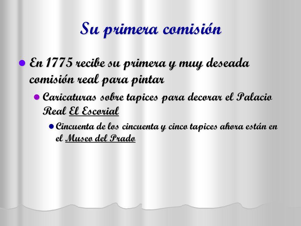 Su primera comisión En 1775 recibe su primera y muy deseada comisión real para pintar En 1775 recibe su primera y muy deseada comisión real para pinta
