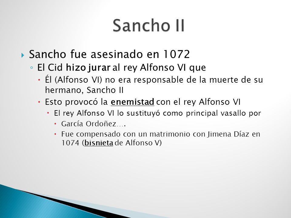Sancho II (1036/1038-7 de octubre de 1072 Llamado called el Fuerte Rey de Castilla (1065-1072) y León (1072) Hijo mayor de Fernando I y Sancha de León