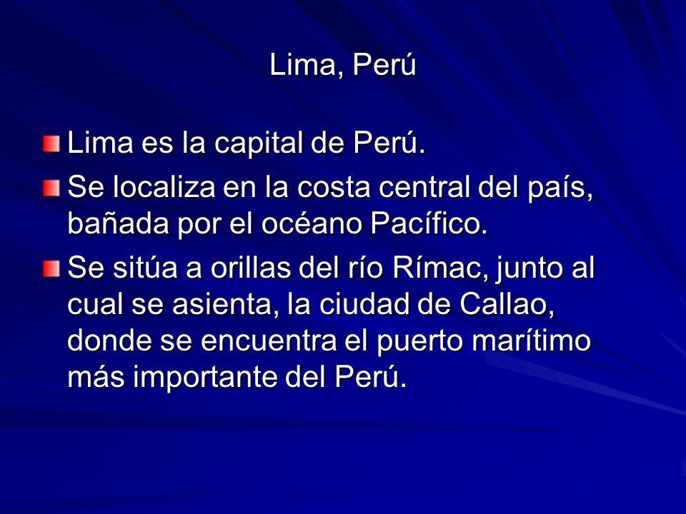 Lima, Perú Lima es la capital de Perú.