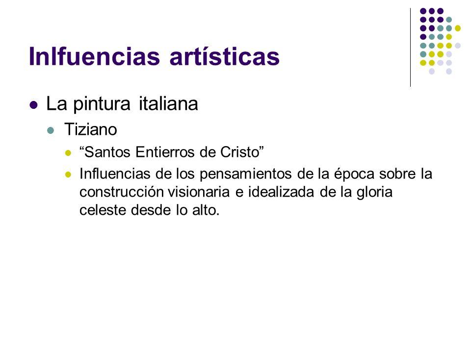 Inlfuencias artísticas La pintura italiana Tiziano Santos Entierros de Cristo Influencias de los pensamientos de la época sobre la construcción vision
