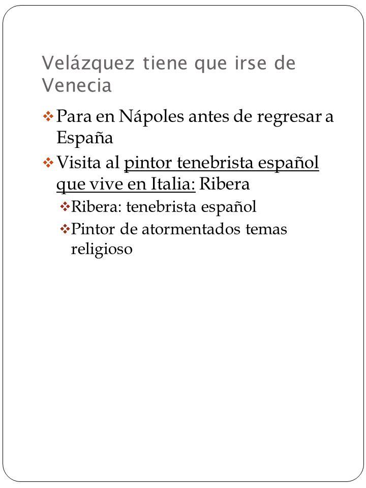 Velázquez 1629 Consigue el permiso real para hacer un viaje a Italia Venecia: estudia a los maestros venecianos especialmente Tintoretto Cuadros repre