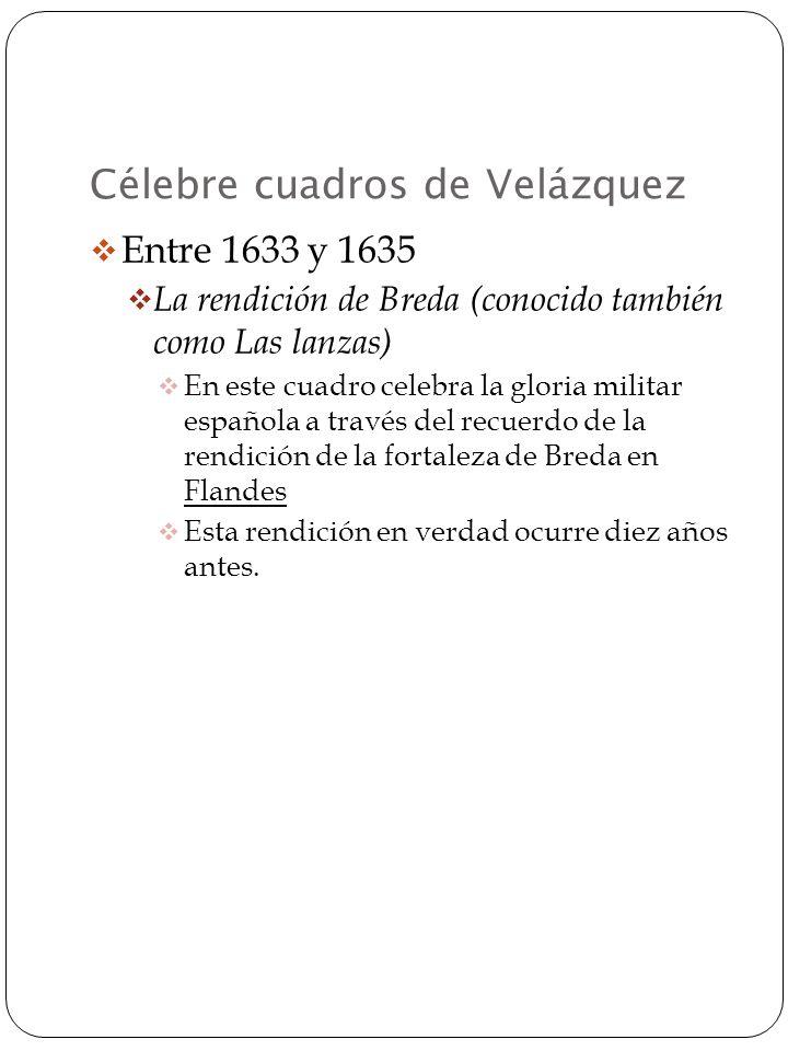 La grandez de España El imperio de España empieza a declinar; Velázquez sigue exaltando imágenes clásicas de España; i.e. la aristocracia aparece rica