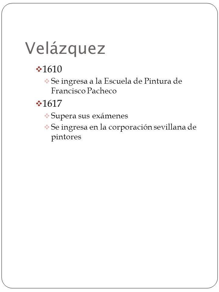 Velázquez Nace el 1 de junio de 1599; Sus padres pertenecen a la pequeña nobleza sevillana; Revela un disposición para la pintura a una edad joven; Su