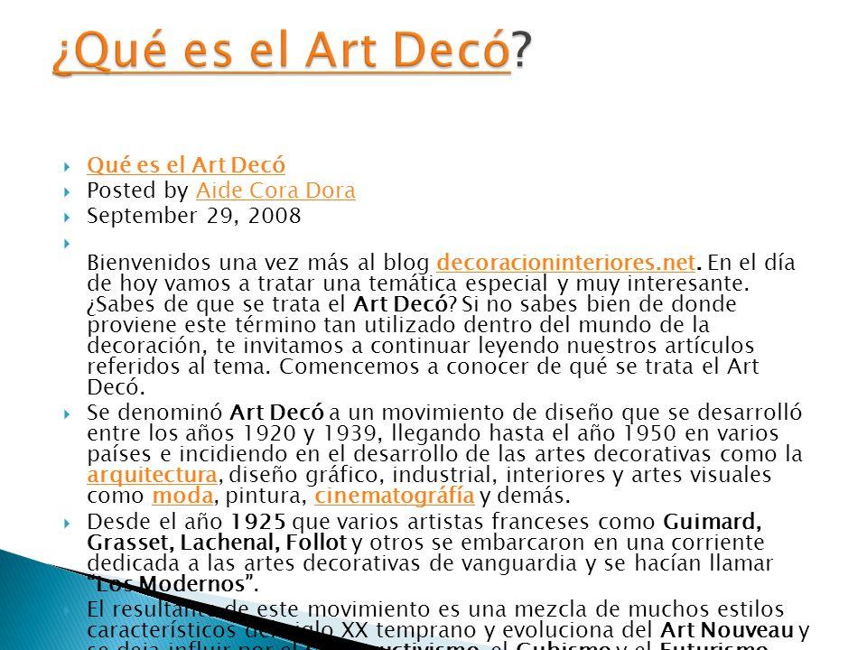 Qué es el Art Decó Posted by Aide Cora DoraAide Cora Dora September 29, 2008 Bienvenidos una vez más al blog decoracioninteriores.net. En el día de ho