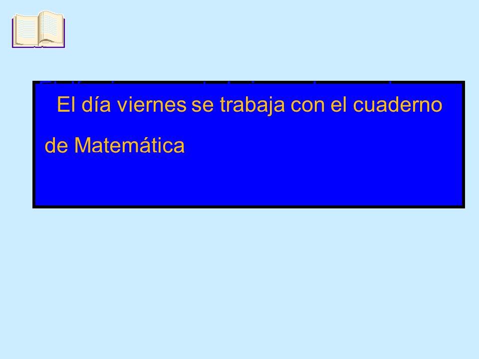 El día viernes se trabaja con los cuadernos El día viernes se trabaja con el cuaderno de Matemática cuadernos de Matemática del PAEBA