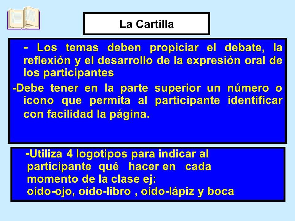 - Los temas deben propiciar el debate, la reflexión y el desarrollo de la expresión oral de los participantes -Debe tener en la parte superior un núme