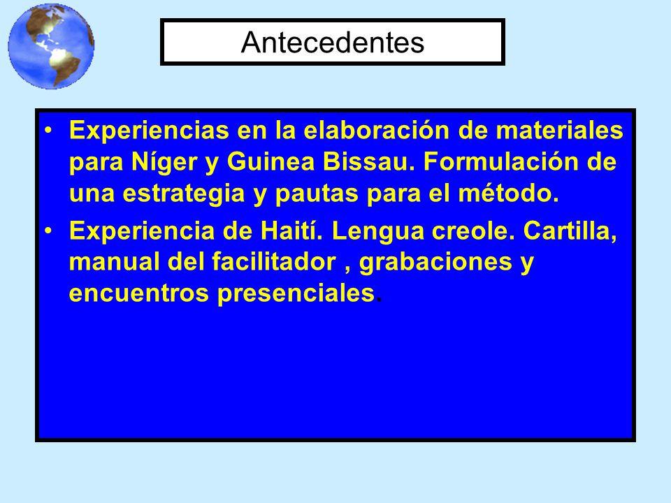 Antecedentes Experiencias en la elaboración de materiales para Níger y Guinea Bissau. Formulación de una estrategia y pautas para el método. Experienc