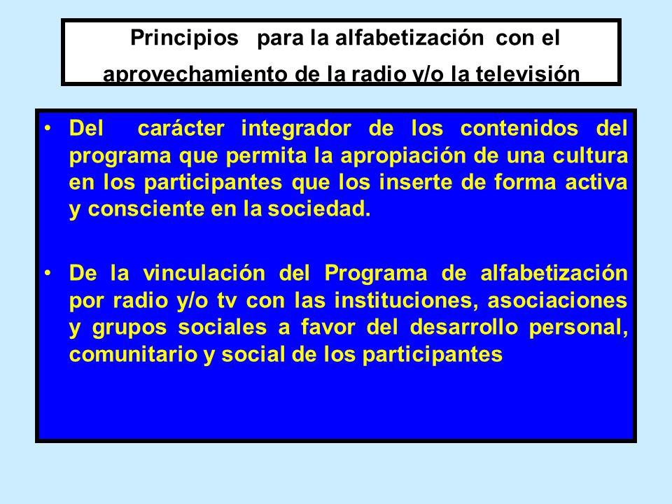 Principios para la alfabetización con el aprovechamiento de la radio y/o la televisión Del carácter integrador de los contenidos del programa que perm