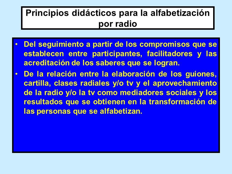 Principios didácticos para la alfabetización por radio Del seguimiento a partir de los compromisos que se establecen entre participantes, facilitadore