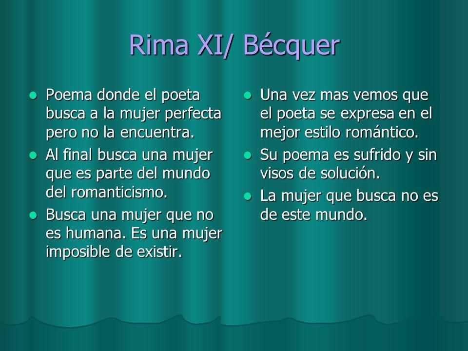 Rima XI/ Bécquer Poema donde el poeta busca a la mujer perfecta pero no la encuentra. Poema donde el poeta busca a la mujer perfecta pero no la encuen