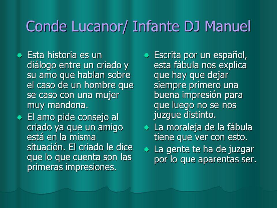 Conde Lucanor/ Infante DJ Manuel Esta historia es un diálogo entre un criado y su amo que hablan sobre el caso de un hombre que se caso con una mujer