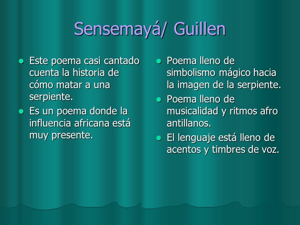 Sensemayá/ Guillen Este poema casi cantado cuenta la historia de cómo matar a una serpiente. Este poema casi cantado cuenta la historia de cómo matar